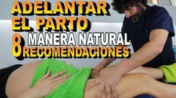 Adelantar el parto de una manera natural 8 recomendaciones