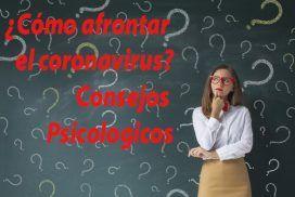 ¿Cómo afrontar el coronavirus? Consejos psicológicos